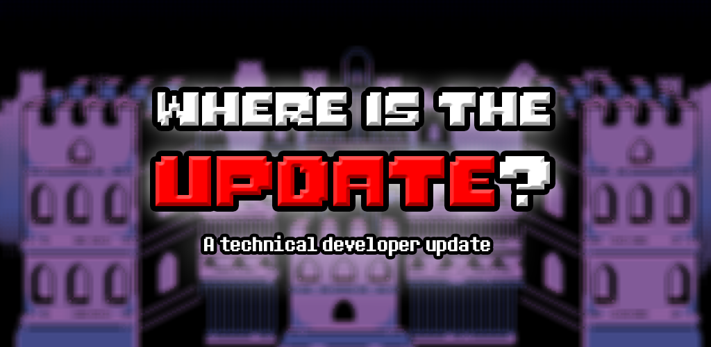 Where is the update? A technical developer update.